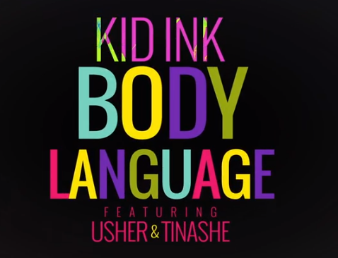 New Music Body Language By Kid Ink Featuring Usher